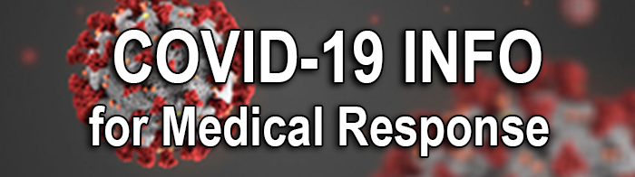 Covid-19 Info for Medical Response
